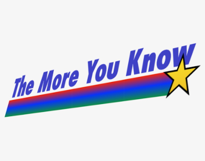 """The text """"The More You Know"""" in a blue diagonal print with a rainbow and a yellow star trail underneeth."""