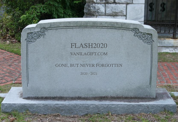 A tombstone with the words:  FLASH2020 VANILLAGIFT.COM  GONE, BUT NEVER FORGOTTEN 2020 - 2021